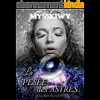 La Pesée des Astres: Trilogie des Origines (Les Kittymeans t. 1)