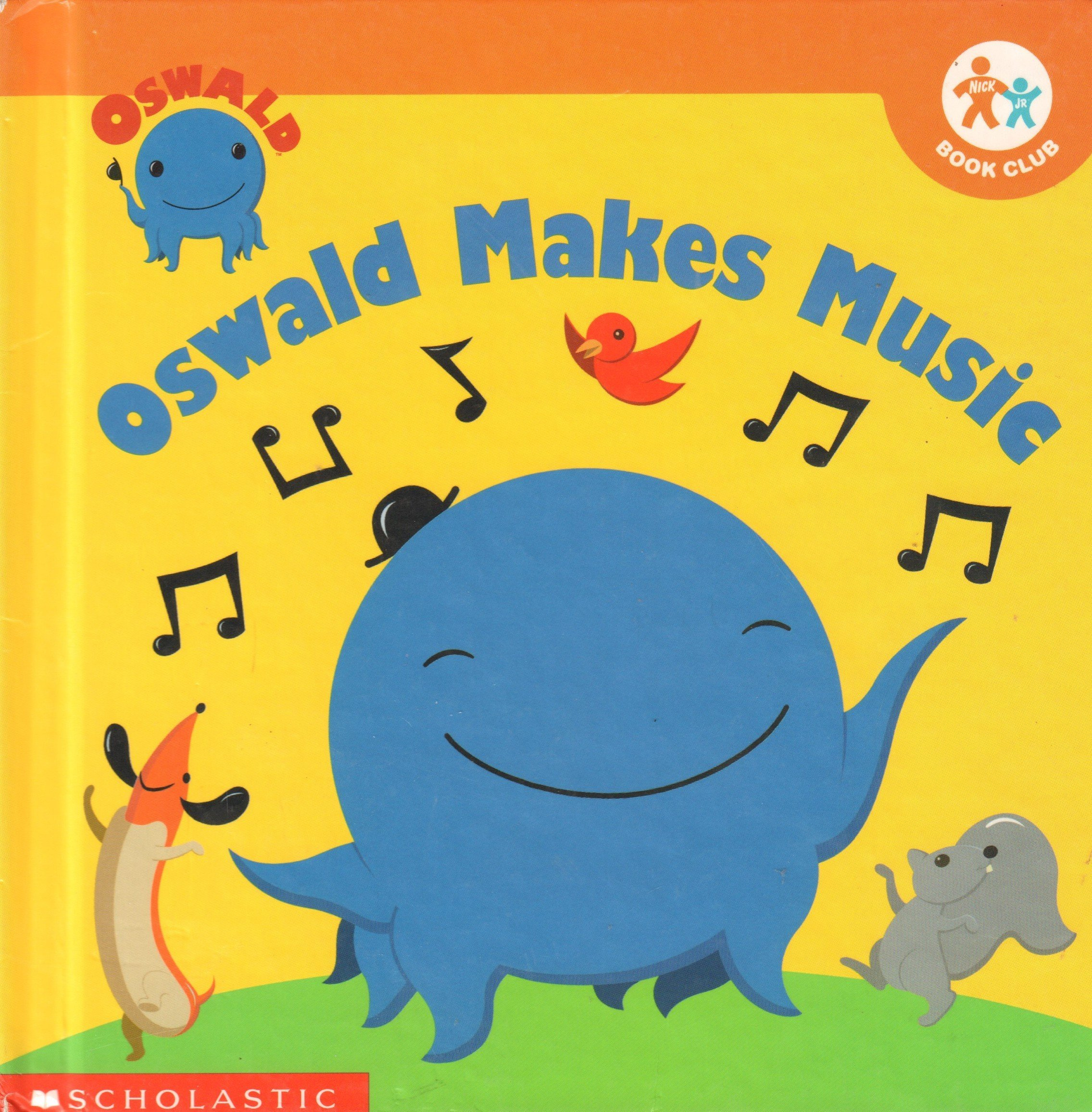 Oswald Makes Music (Nick Jr. Book Club): Dan Yaccarino ...