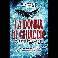 La donna di ghiaccio (Le indagini del detective Erika Foster Vol. 1) (Italian Edition)