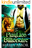 The PlayLion Billionaire (PlayShifters Book 3)