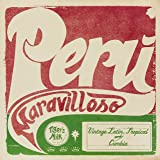 Peru Maravilloso: Vintage Latin, Tropical And Cumbia [Vinilo]