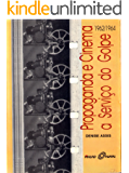 Propaganda e Cinema a Serviço do Golpe - 1962/1964