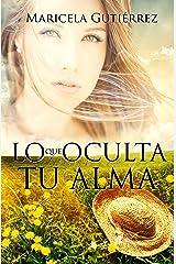 Lo Que Oculta Tu Alma Edición Kindle