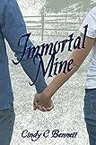 Immortal Mine (An Immortal Life Book 1)