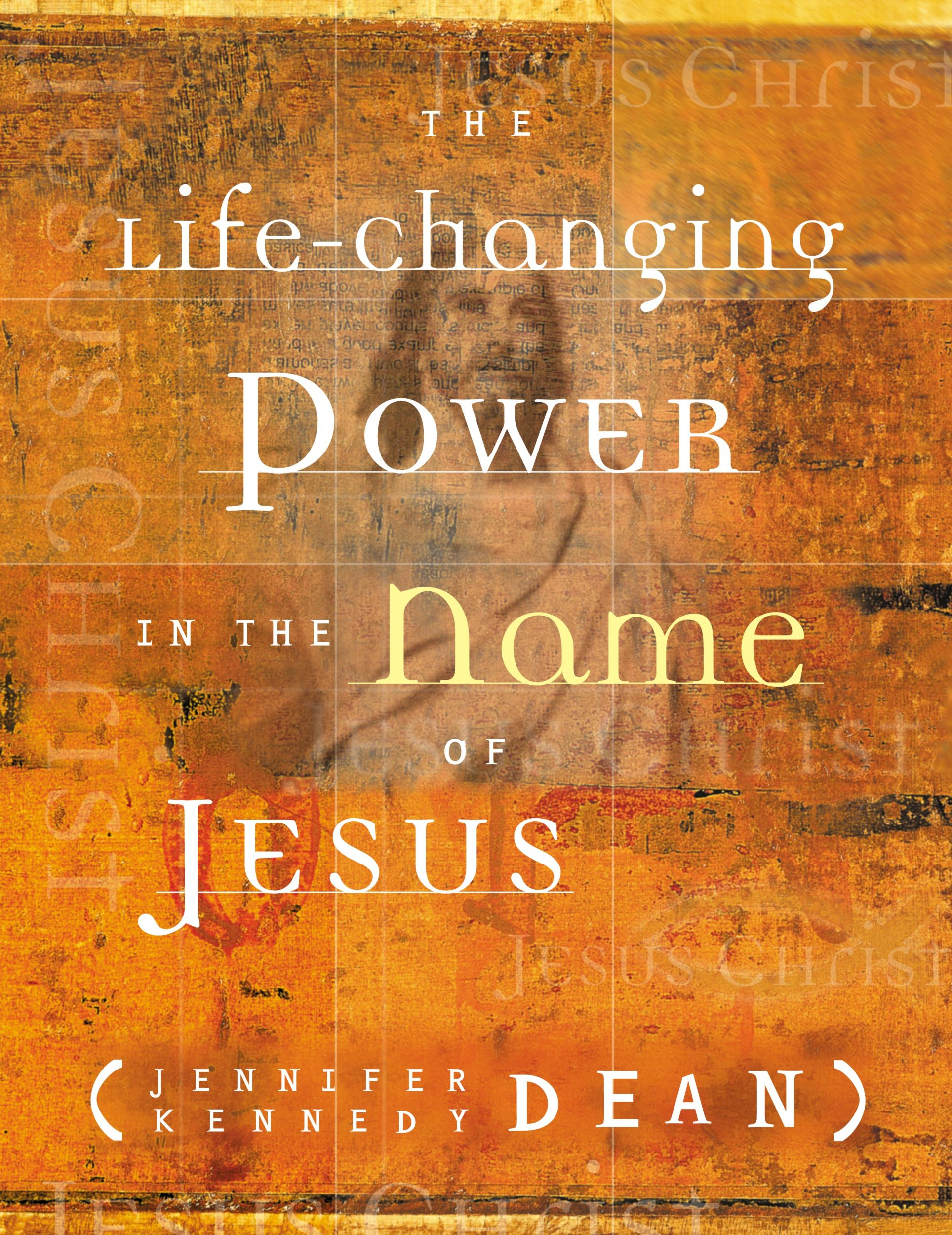 the life changing power in the name of jesus jennifer dean