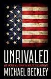Unrivaled: Why America Will Remain the World's Sole Superpower (Cornell Studies in Security Affairs)