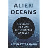 Alien Oceans: The Search for Life in the Depths of Space (English Edition)