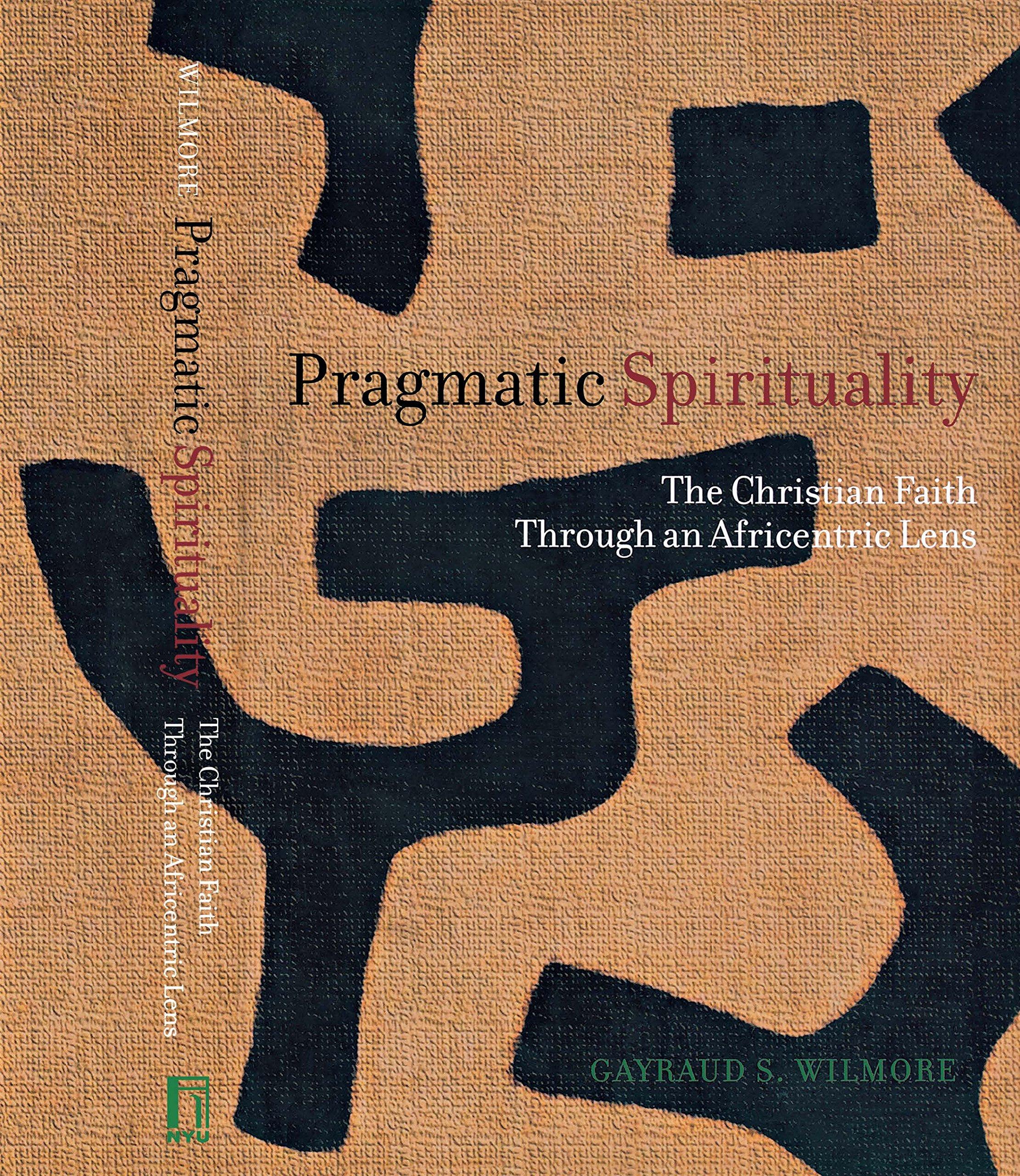 Read Online Pragmatic Spirituality: The Christian Faith through an Africentric Lens ebook