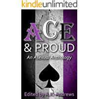 Ace and Proud: An Asexual Anthology (English Edition)