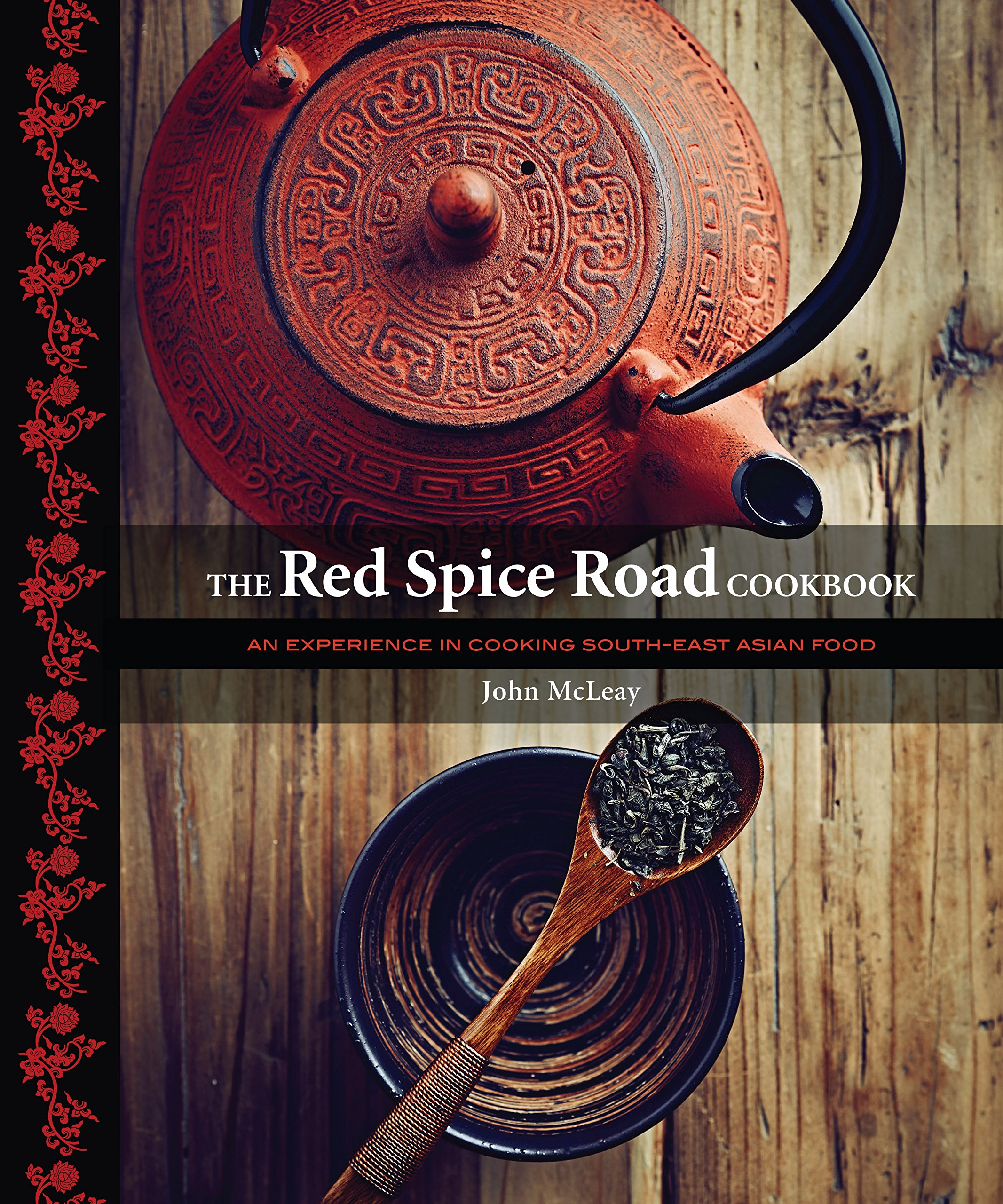 Download The Red Spice Road: An exerience in cooking south-east asian food pdf