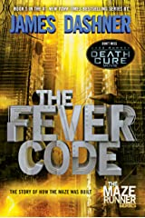 The Fever Code (Maze Runner, Book Five; Prequel) (The Maze Runner 5) Kindle Edition