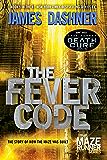 The Fever Code (Maze Runner, Book Five; Prequel) (The Maze Runner 5) (English Edition)