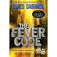 The Fever Code (Maze Runner, Book Five; Prequel) (The Maze Runner 5)