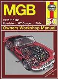 MGB 1962 to 1980 (classic reprint) (Haynes Owners Workshop Manual)