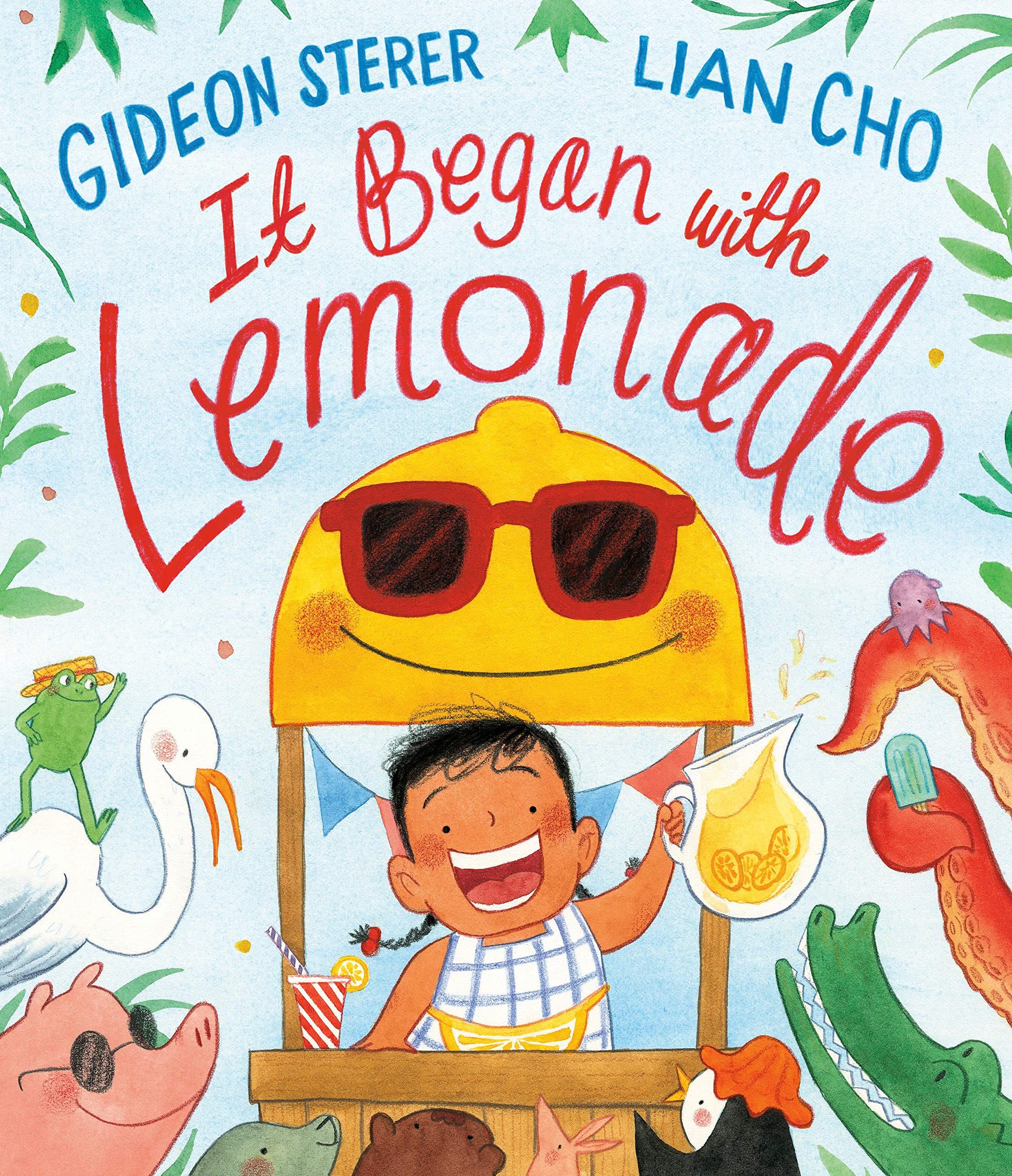 It Began with Lemonade: Sterer, Gideon, Cho, Lian: 9780735228283: Amazon.com:  Books