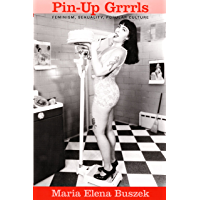 Pin-Up Grrrls: Feminism, Sexuality, Popular Culture book cover