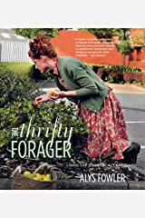 The Thrifty Forager: Living off your local landscape Kindle Edition