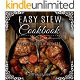Easy Stew Cookbook: 50 Delicious Stew Recipes (Stew Recipes, Stew Cookbook Book 1)