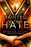 Tainted by Hate: A Novella about Friendship  ( BOOK 3 ) (T. D.)