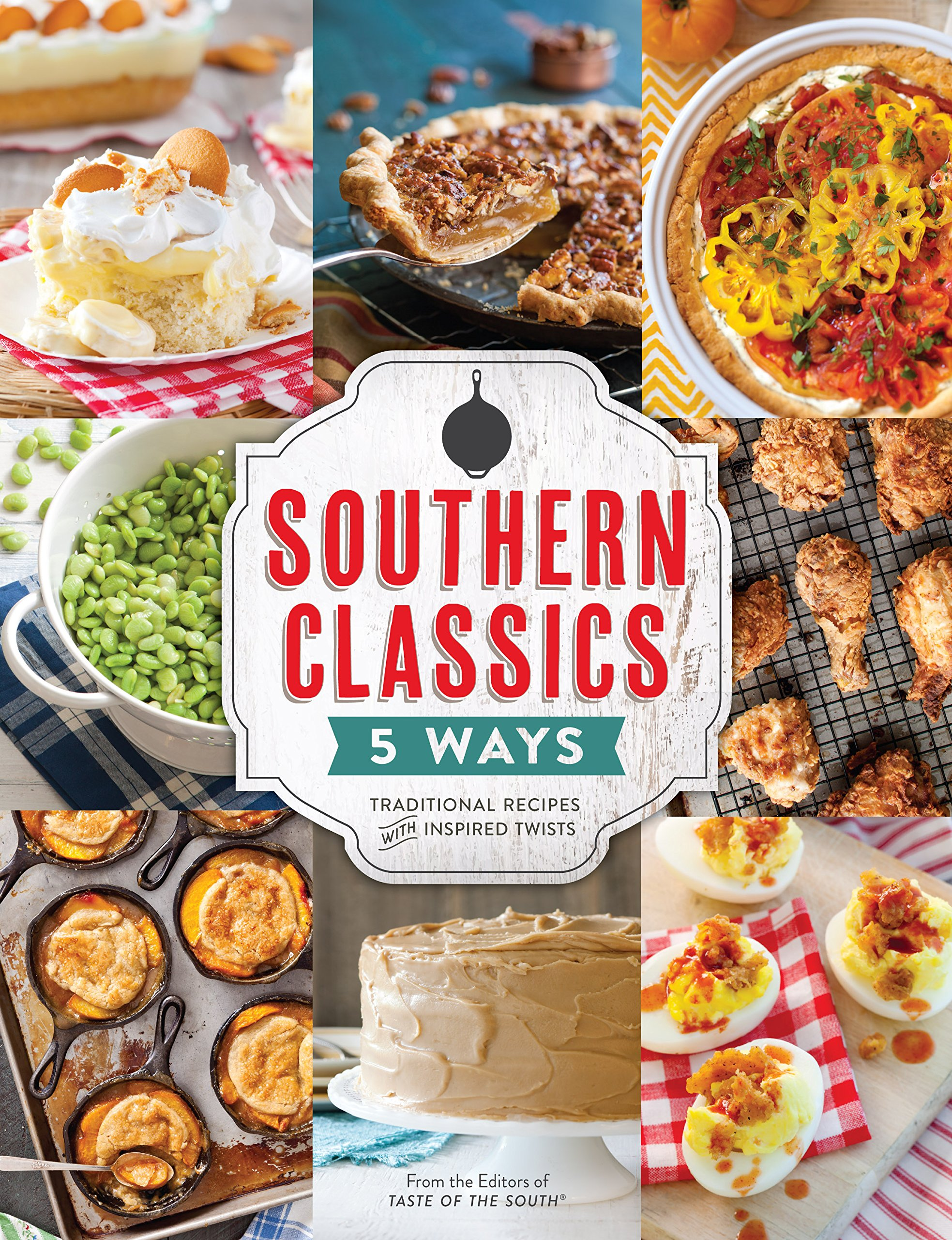 Southern Classics Five Ways: Traditional Recipes with Inspired Twists PDF