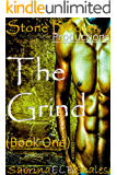 The Grind (Stone Bodies Productions Book 1)