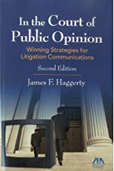 In the Court of Public Opinion: Strategies for Litigation Communications Paperback