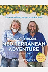 The Hairy Bikers' Mediterranean Adventure (TV tie-in): 150 easy and tasty recipes to cook at home Kindle Edition