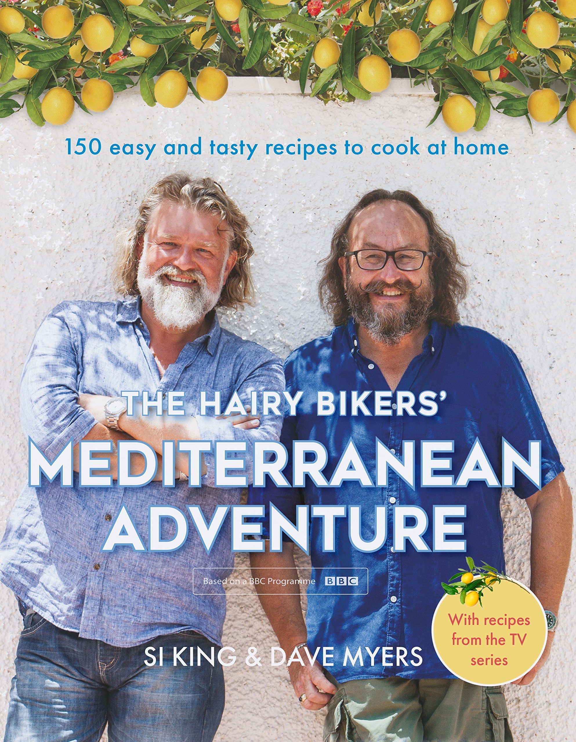 The Hairy Bikers' Mediterranean Adventure (TV tie in): 150 easy and tasty recipes to cook at home (English Edition)