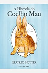 A História do Coelho Mau (Coleção Beatrix Potter Livro 9) eBook Kindle