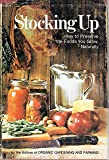 Stocking Up - How To Preserve The Foods You Grow, Naturally, New Revised and Expanded Edition