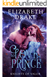 To Love a Prince (Knights of Valor Book 1)