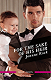 Mills & Boon : For The Sake Of His Heir (Billionaires and Babies)