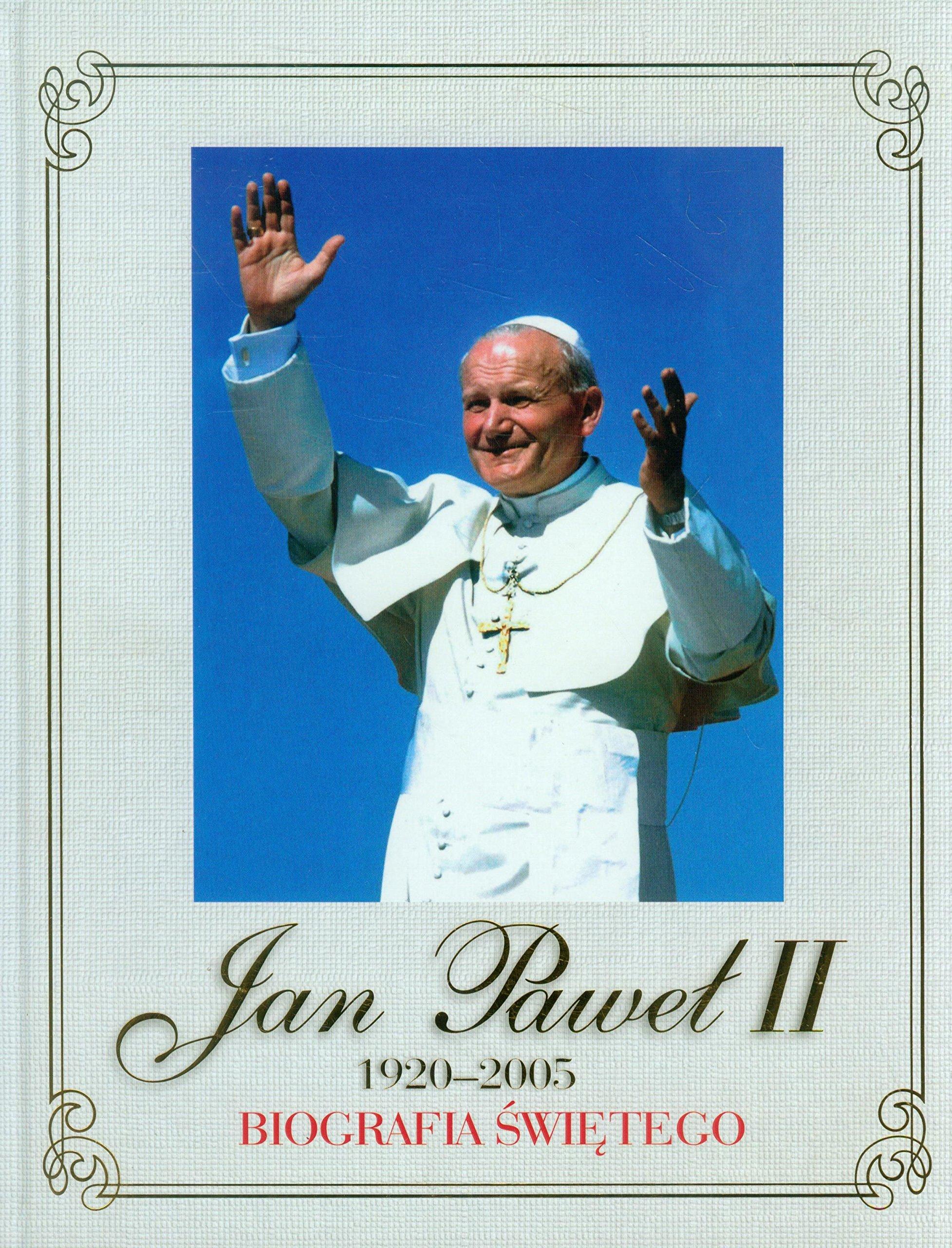 Jan Pawel Ii 1920 2005 Biografia Swietego 9788374471466 Amazoncom