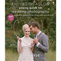 The Design Aglow Posing Guide For Wedding Photography: