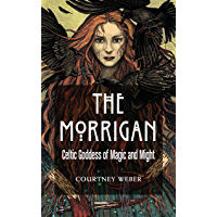 The Morrigan: Celtic Goddess of Magic and Might