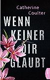 Wenn keiner dir glaubt (Ein FBI Thriller mit Dillon Savich und Lacey Sherlock 4) (German Edition)