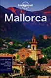 Lonely Planet Mallorca 3rd Ed.: 3rd  Edition
