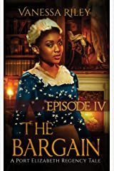 The Bargain (A Port Elizabeth Regency Tale: Season One Book 4) Kindle Edition