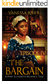 The Bargain (A Port Elizabeth Regency Tale: Season One Book 4)