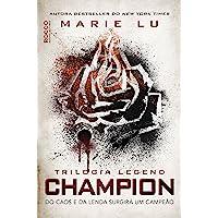 Champion: Do caos e da lenda surgirá um campeão