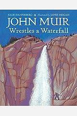 John Muir Wrestles a Waterfall Hardcover