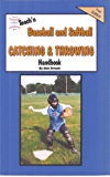 Teach'n Baseball & Softball Catching and Throwing Free Flow Handbook (Series 4 Free Flow Books 15) (English Edition)