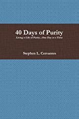 40 Days of Purity: Living a Life of Purity...One Day at a Time Kindle Edition