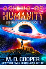 Scions of Humanity - A Metaphysical Space Opera Adventure (Aeon 14: The Ascension War Book 1) Kindle Edition