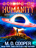 Scions of Humanity - A Metaphysical Space Opera Adventure (Aeon 14: The Ascension War Book 1)