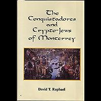 The Conquistadores and Crypto-Jews of Monterrrey (English Edition)