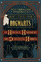 Short Stories From Hogwarts Of Heroism Hardship