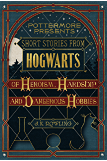 Image result for Short Stories from Hogwarts of Power, Politics and Pesky Poltergeists