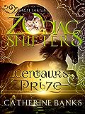 Centaur's Prize: A Zodiac Shifters Paranormal Romance: Sagittarius