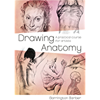 Drawing Anatomy: A Practical Course for Artists (English Edition)